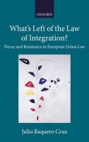 What's Left of the Law of Integration? Decay and Resistance in European Union Law