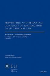 Preventing and Resolving Conflicts of Jurisdiction in EU Criminal Law